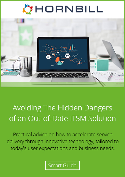 Avoiding The Hidden Dangers of an Out-of-Date ITSM Solution